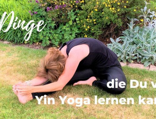 3 Dinge, die Du vom Yin Yoga lernen kannst