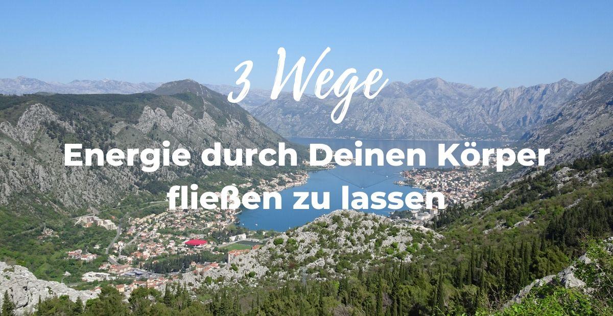 Katharina Holch - Blog - 3 Wege Energie fließen zu lassen