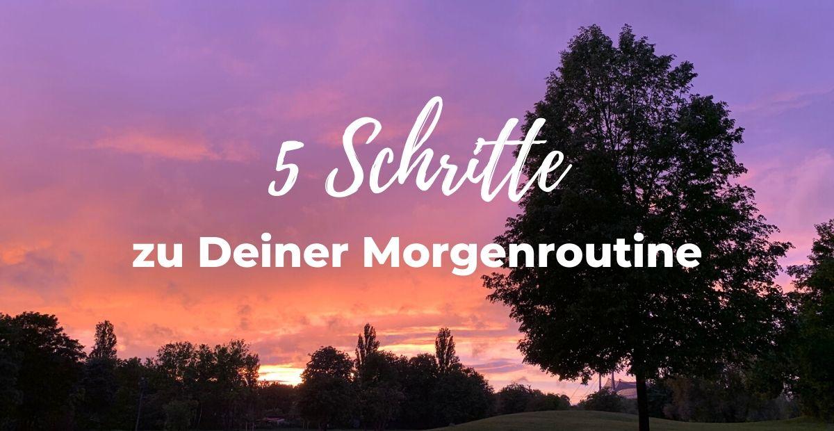 Katharina Holch - Blog - 5 Schritte zur Morgenroutine