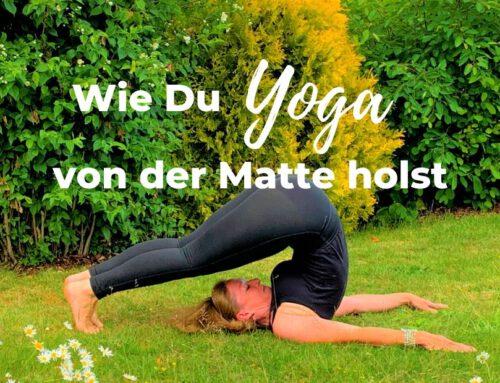 Wie Du Yoga von der Matte holst