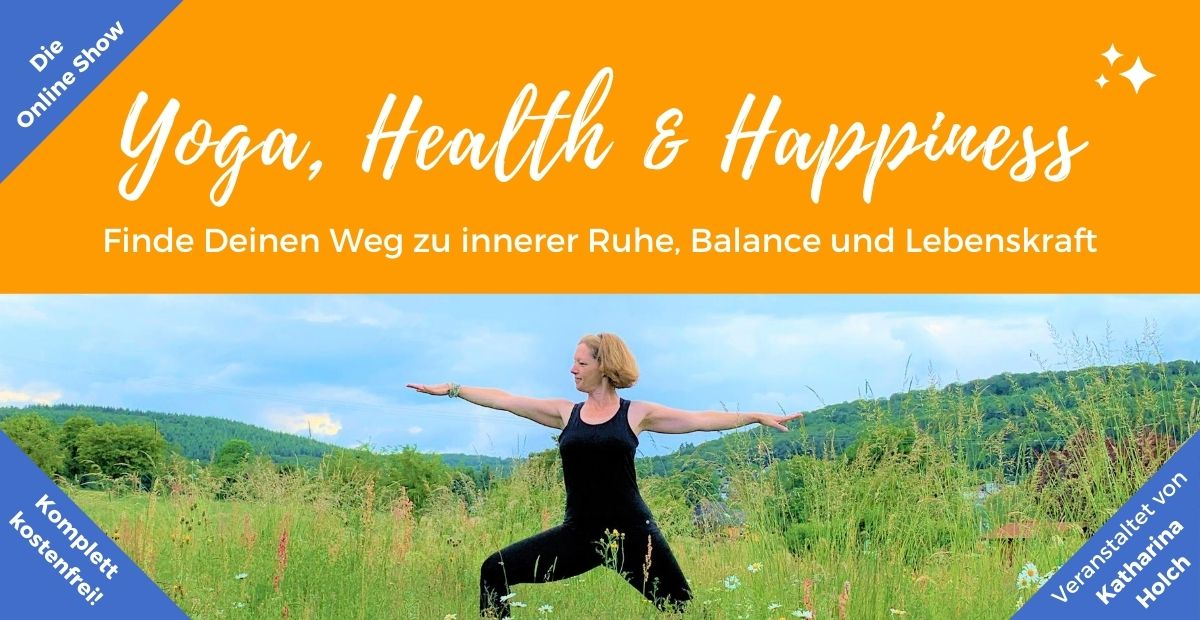 Katharina Holch - Blog - Yoga, Health, Happiness