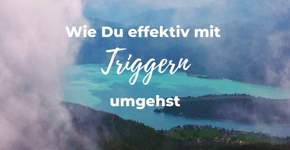 Katharina Holch - Blog - Wie Du effektiv mit Triggern umgehst
