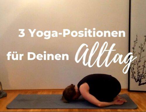 3 Yoga-Positionen für Deinen Alltag