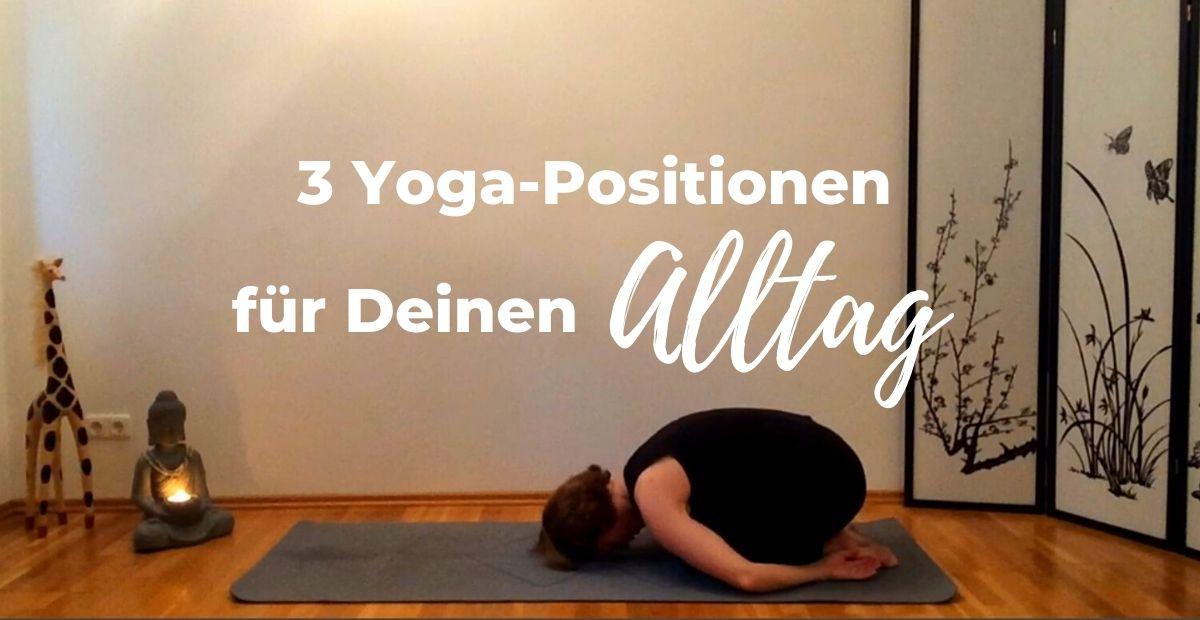 Katharina Holch - Blog - 3 Yoga Positionen Alltag