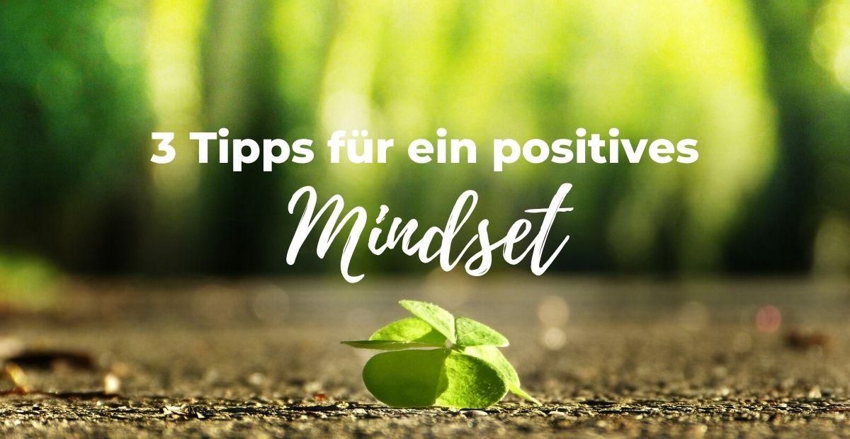 Katharina Holch - Blog - 3 Tipps für ein positives Mindset