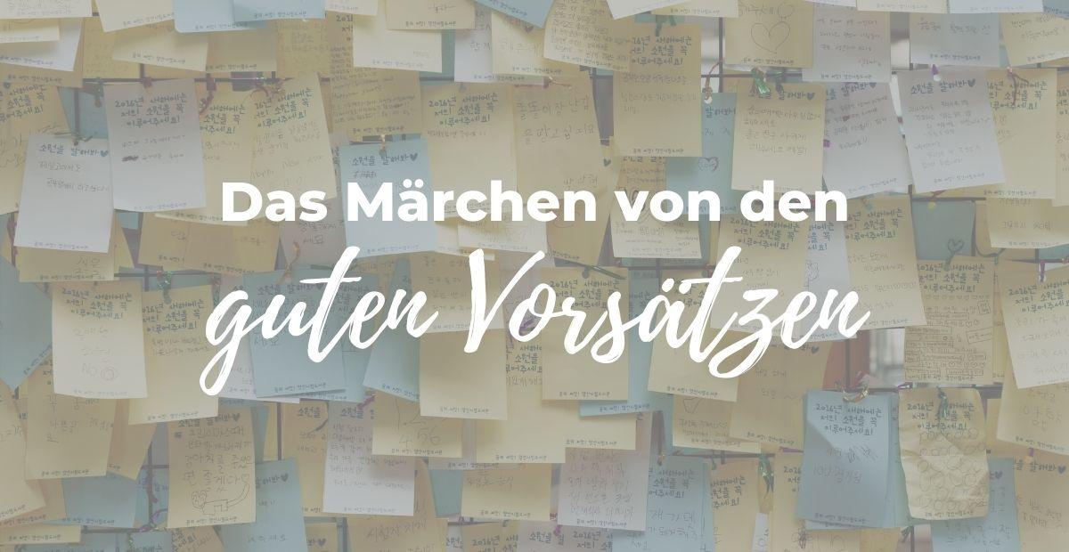 Katharina Holch - Blog - Das Märchen von den guten Vorsätzen