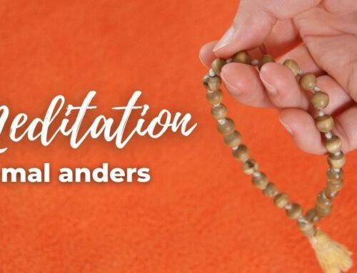 Meditation mal anders
