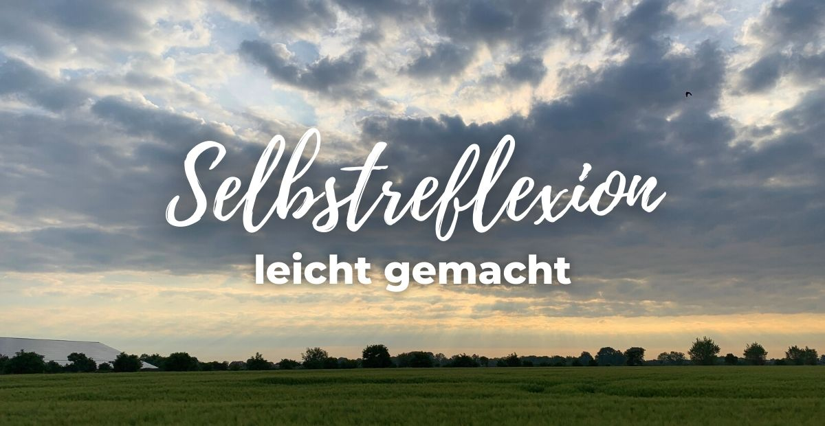 Katharina Holch - Blog - Selbstreflexion leicht gemacht