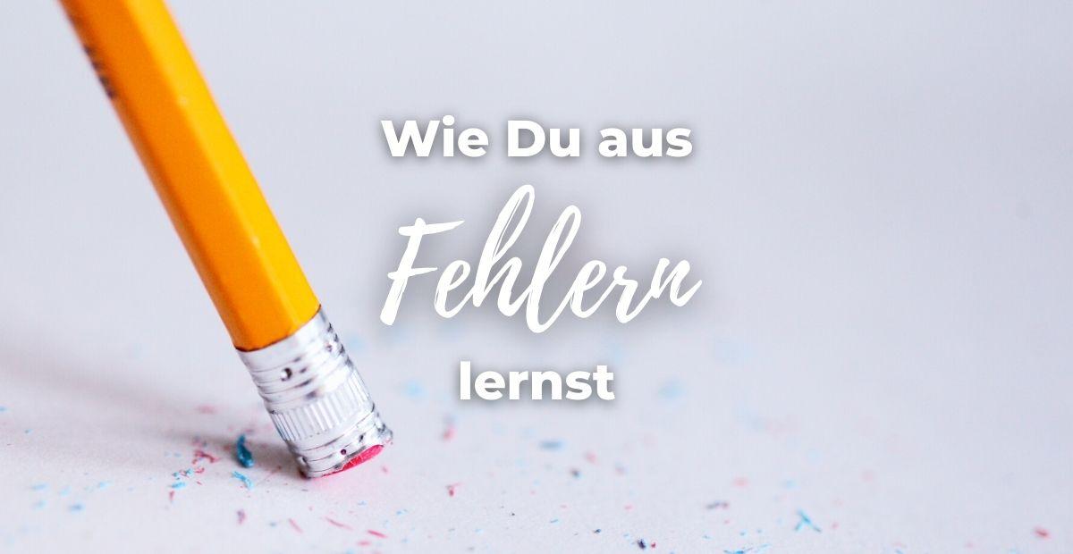 Katharina Holch - Blog - Wie Du aus Fehlern lernst