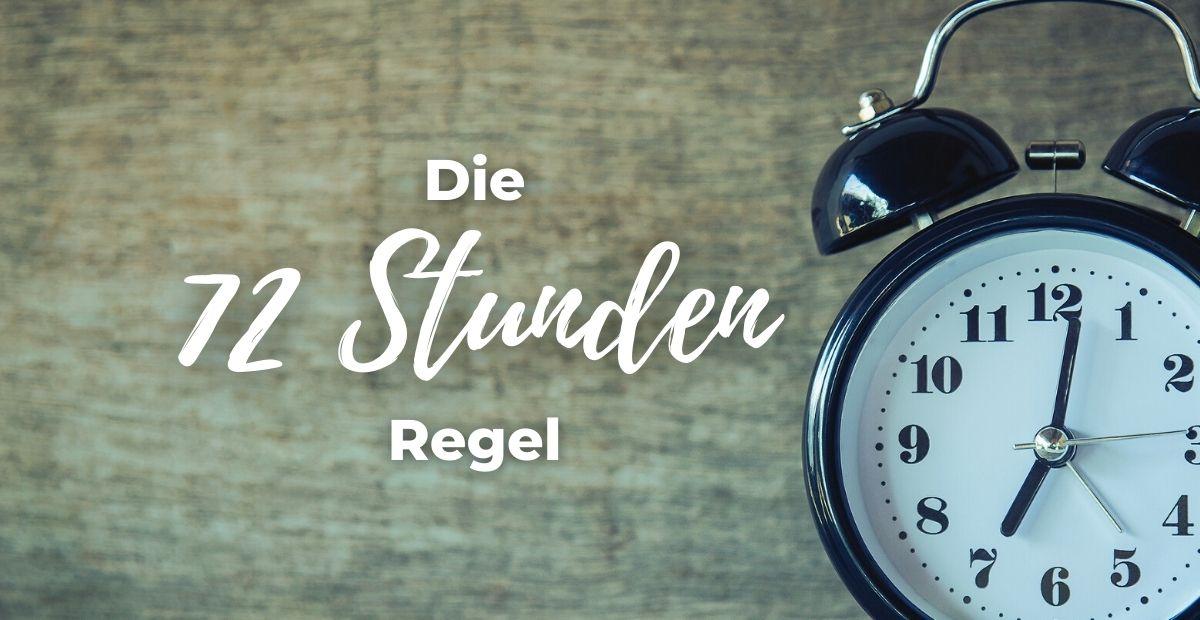 Katharina Holch - Blog - Die 72 Stunden Regel