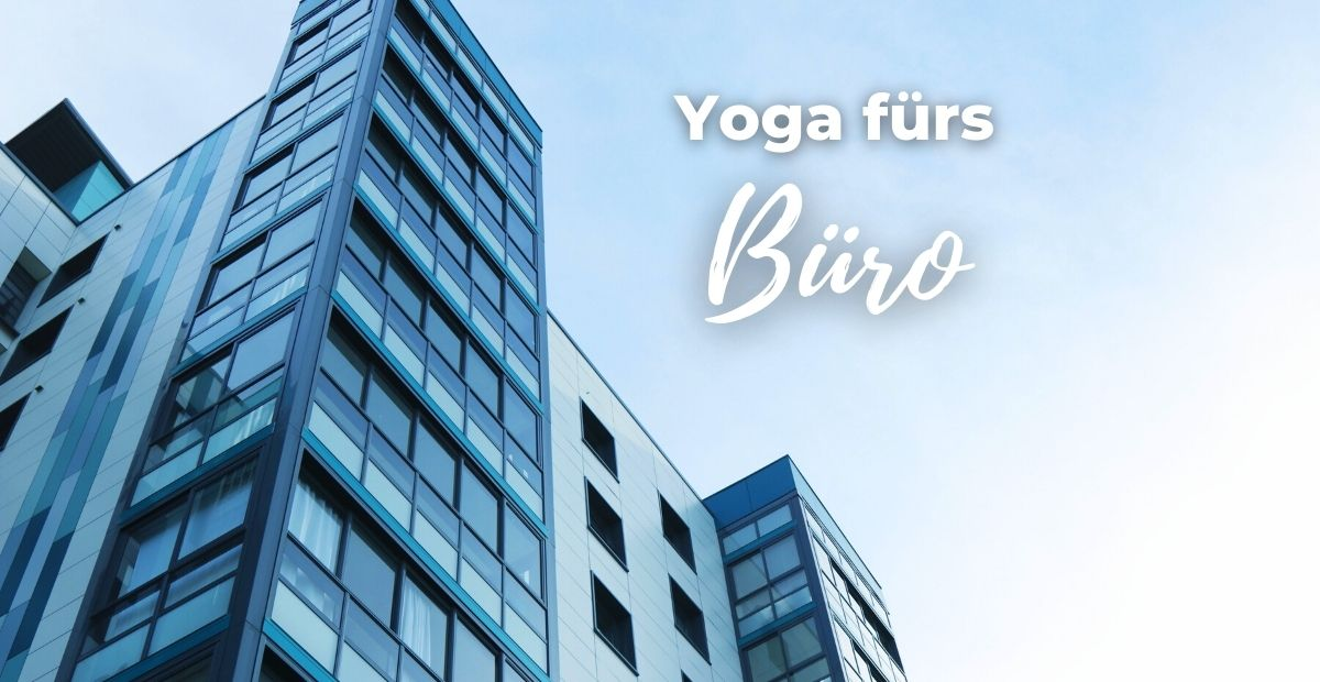 Katharina Holch - Blog - Yoga fürs Büro